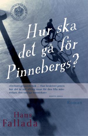 Hans Fallada - Hur ska det gå för Pinnebergs