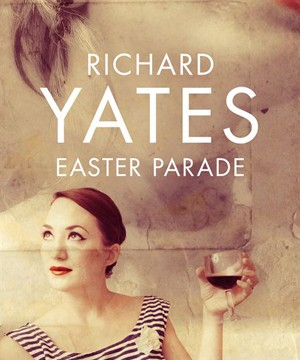 Richard Yates - Easter Parade