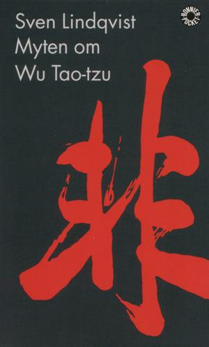 Sven Lindqvist - Myten om Wu Tao-tzu