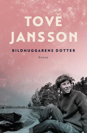 Tove Jansson - Bildhuggarens dotter