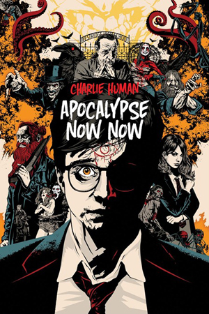 Omslag: Charlie Human - Apocalypse Now Now