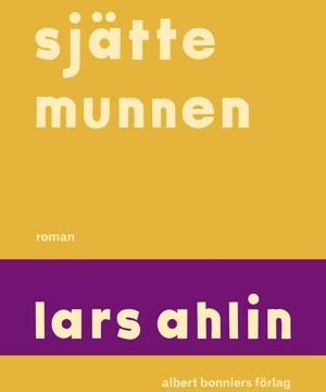 Omslag: Lars Ahlin - Sjätte munnen