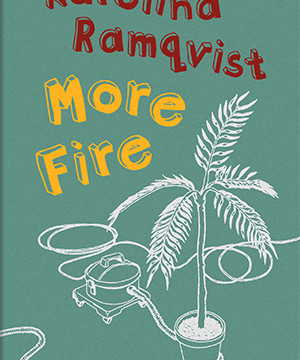 Omslag: Karolina Ramqvist - More fire