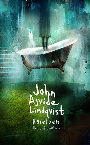Omslag: John Ajvide Lindqvist - Rörelsen - den andra platsen