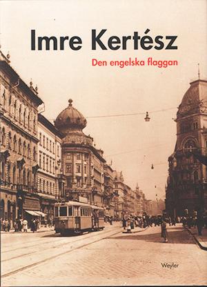 Omslag: Imre Kertesz - Den engelska flaggan