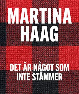 Omslag: Martina Haag - Det är något som inte stämmer