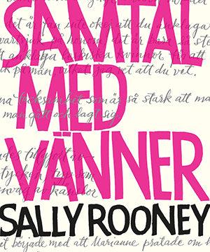 Omslag: Sally Rooney - Samtal med vänner